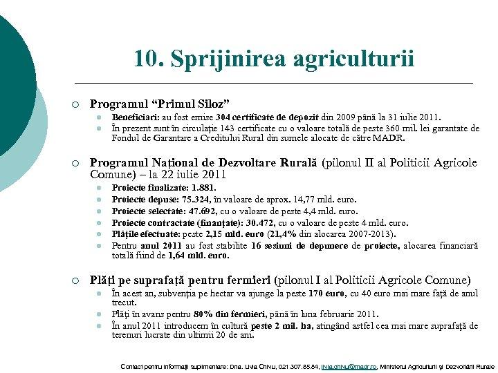 """10. Sprijinirea agriculturii ¡ Programul """"Primul Siloz"""" l l ¡ Programul Naţional de Dezvoltare"""