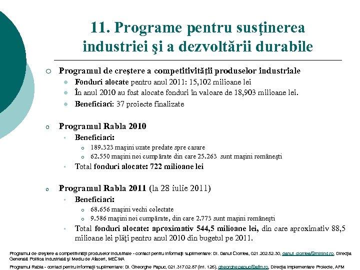 11. Programe pentru susţinerea industriei şi a dezvoltării durabile ¡ Programul de creştere a