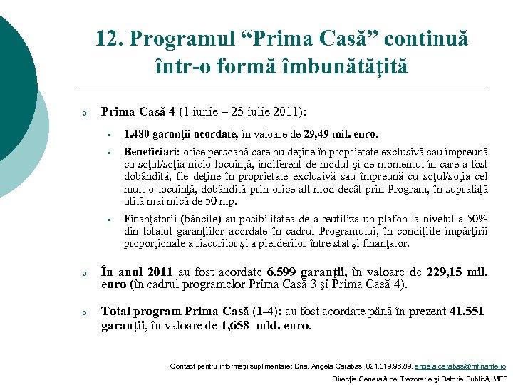 """12. Programul """"Prima Casă"""" continuă într-o formă îmbunătăţită o Prima Casă 4 (1 iunie"""