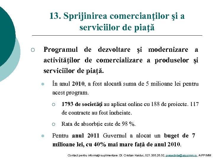 13. Sprijinirea comercianţilor şi a serviciilor de piaţă ¡ Programul de dezvoltare şi modernizare