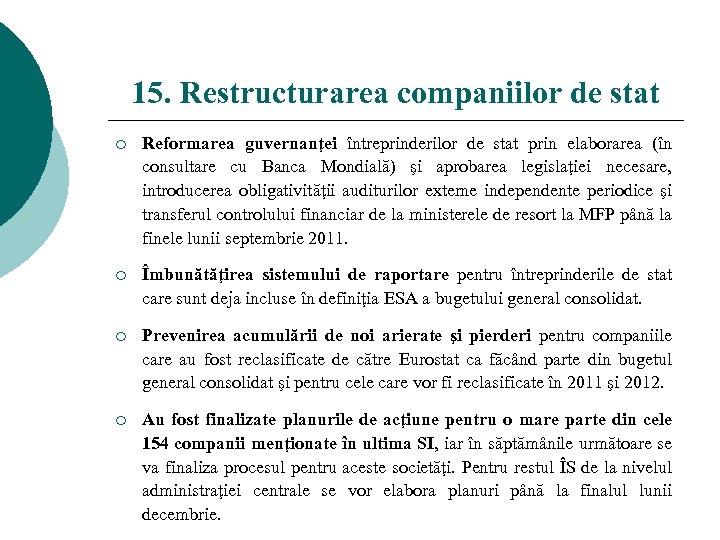 15. Restructurarea companiilor de stat ¡ Reformarea guvernanţei întreprinderilor de stat prin elaborarea (în