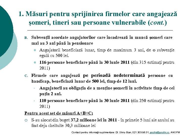 1. Măsuri pentru sprijinirea firmelor care angajează şomeri, tineri sau persoane vulnerabile (cont. )