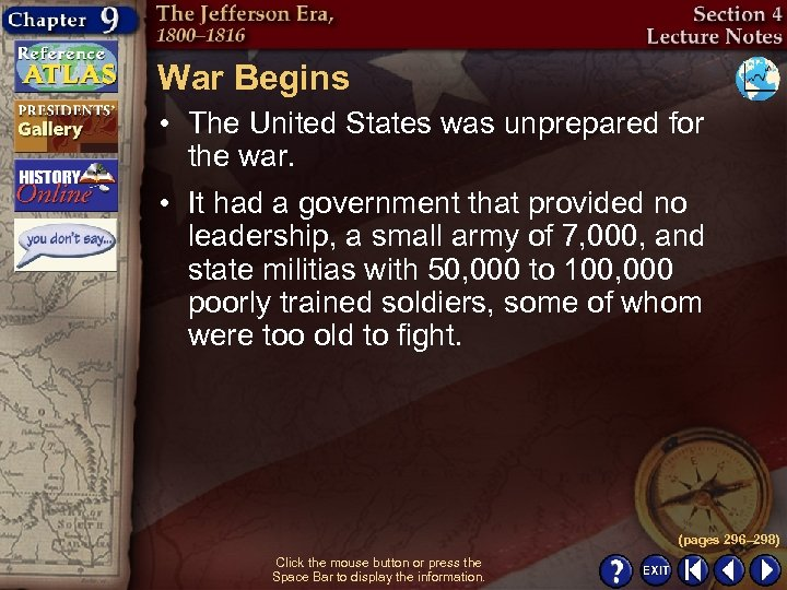 War Begins • The United States was unprepared for the war. • It had
