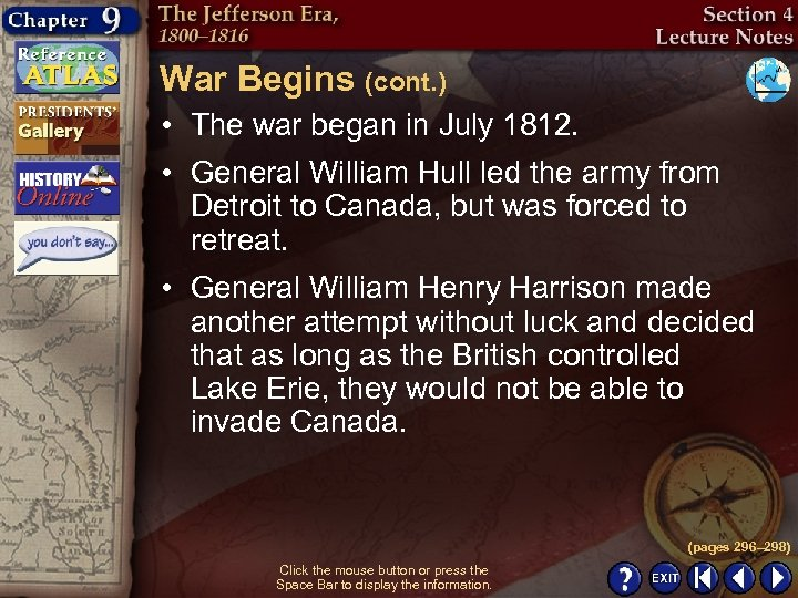 War Begins (cont. ) • The war began in July 1812. • General William