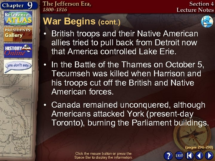 War Begins (cont. ) • British troops and their Native American allies tried to