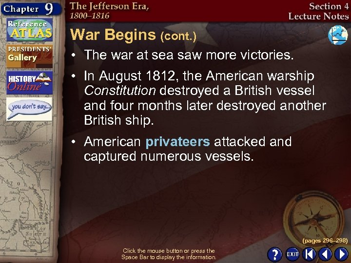 War Begins (cont. ) • The war at sea saw more victories. • In