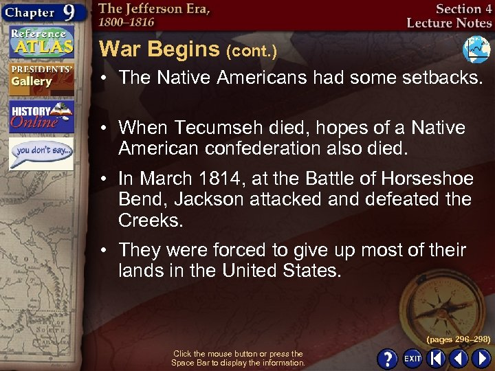 War Begins (cont. ) • The Native Americans had some setbacks. • When Tecumseh