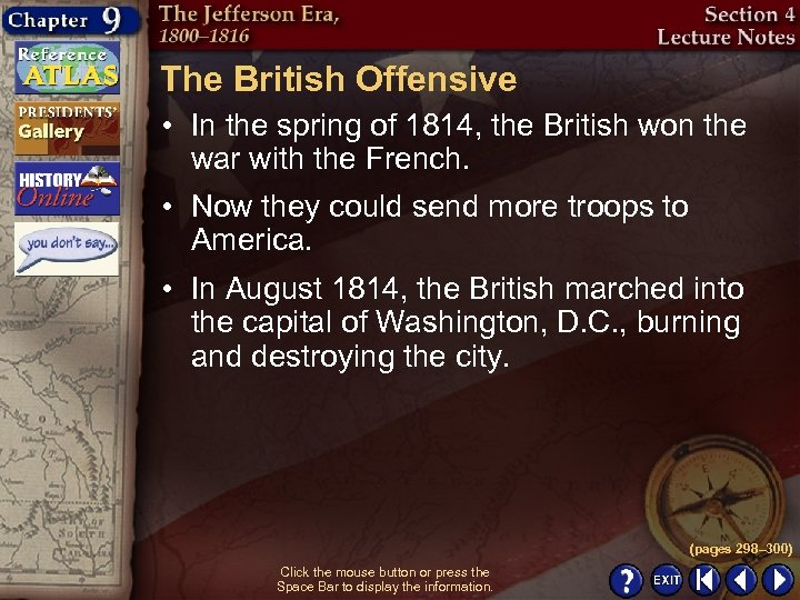 The British Offensive • In the spring of 1814, the British won the war
