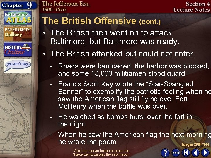 The British Offensive (cont. ) • The British then went on to attack Baltimore,