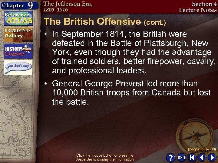 The British Offensive (cont. ) • In September 1814, the British were defeated in
