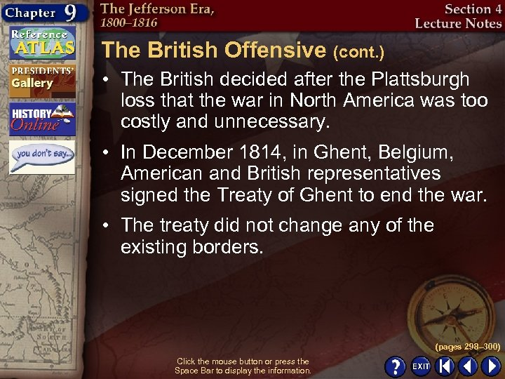 The British Offensive (cont. ) • The British decided after the Plattsburgh loss that