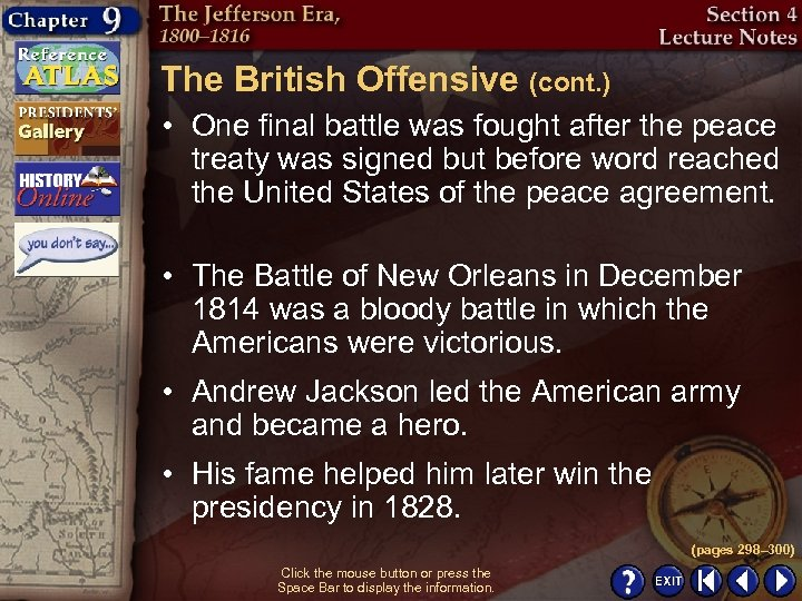 The British Offensive (cont. ) • One final battle was fought after the peace