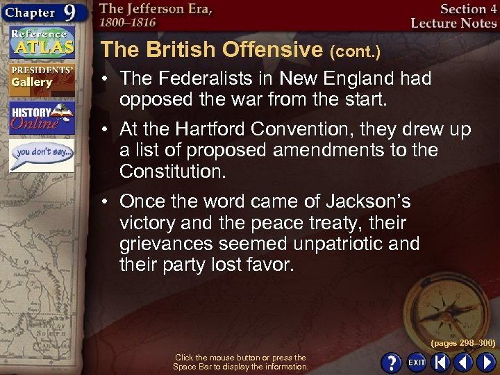 The British Offensive (cont. ) • The Federalists in New England had opposed the