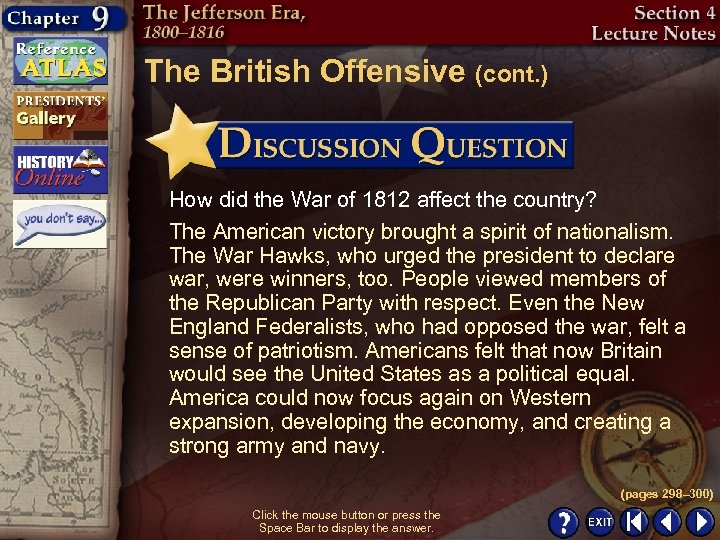 The British Offensive (cont. ) How did the War of 1812 affect the country?