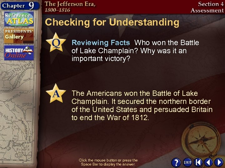 Checking for Understanding Reviewing Facts Who won the Battle of Lake Champlain? Why was