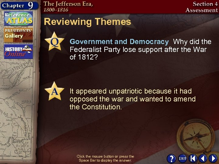 Reviewing Themes Government and Democracy Why did the Federalist Party lose support after the