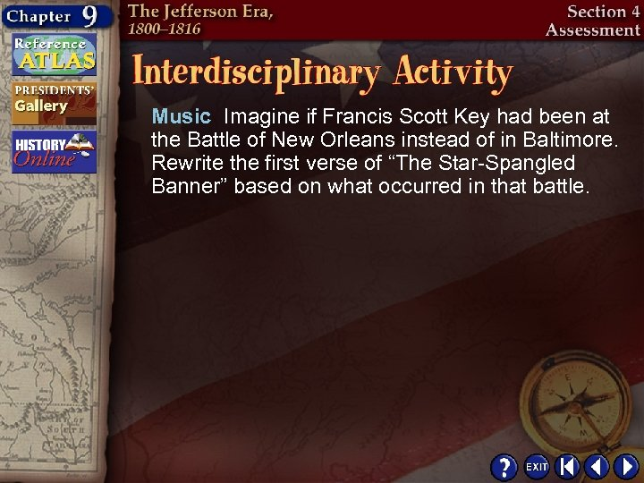 Music Imagine if Francis Scott Key had been at the Battle of New Orleans