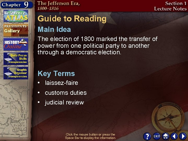 Guide to Reading Main Idea The election of 1800 marked the transfer of power
