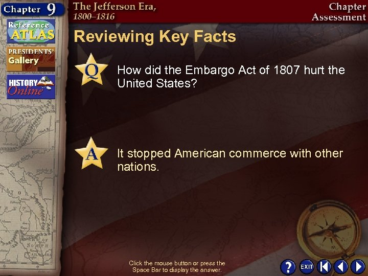 Reviewing Key Facts How did the Embargo Act of 1807 hurt the United States?