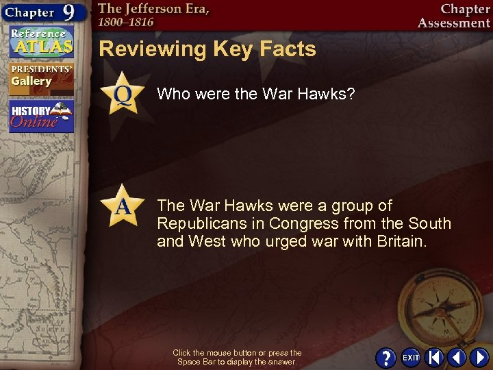 Reviewing Key Facts Who were the War Hawks? The War Hawks were a group
