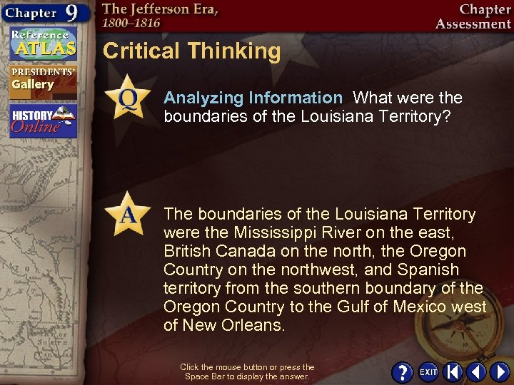 Critical Thinking Analyzing Information What were the boundaries of the Louisiana Territory? The boundaries