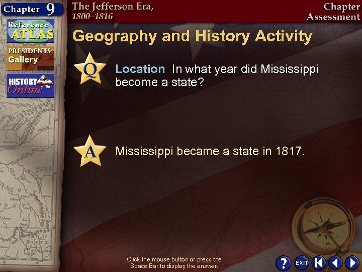 Geography and History Activity Location In what year did Mississippi become a state? Mississippi