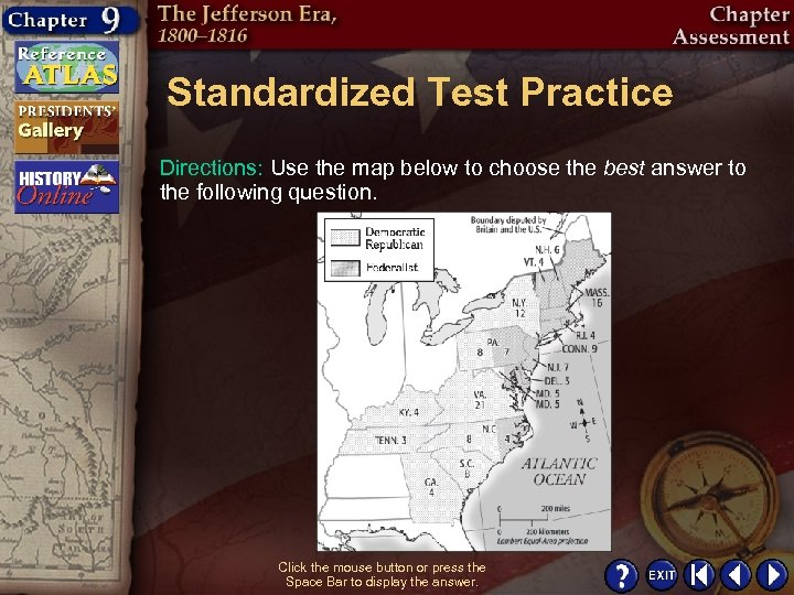Standardized Test Practice Directions: Use the map below to choose the best answer to
