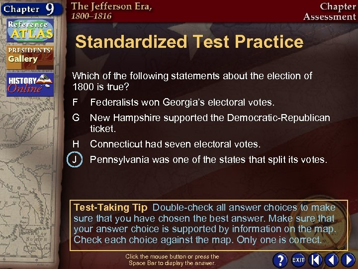 Standardized Test Practice Which of the following statements about the election of 1800 is