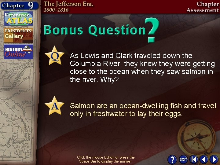 As Lewis and Clark traveled down the Columbia River, they knew they were getting