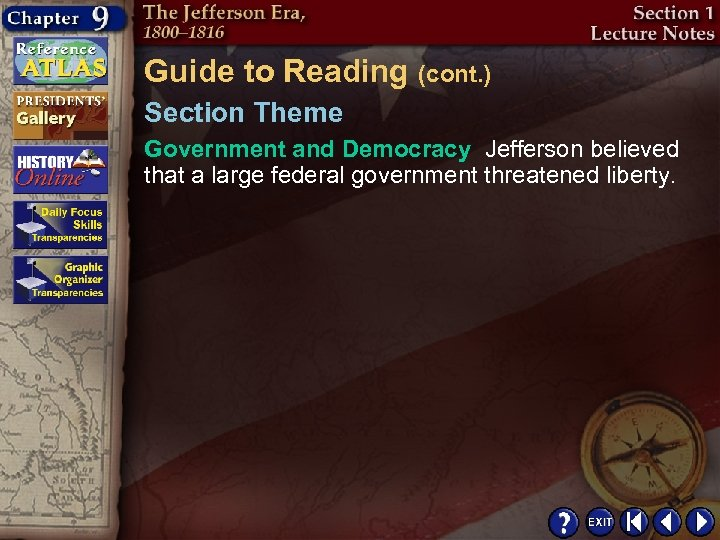 Guide to Reading (cont. ) Section Theme Government and Democracy Jefferson believed that a