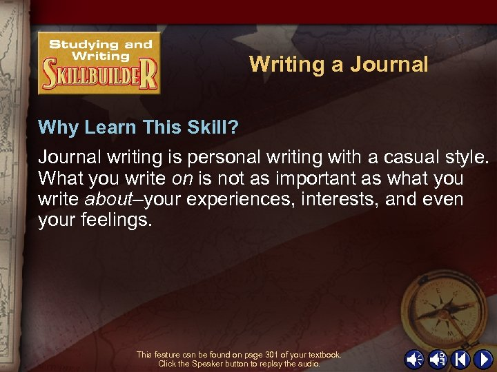Writing a Journal Why Learn This Skill? Journal writing is personal writing with a