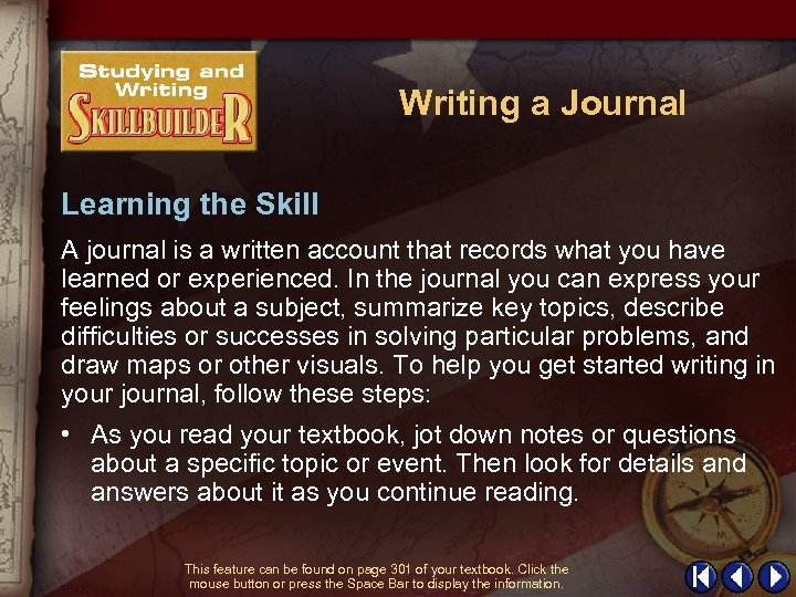Writing a Journal Learning the Skill A journal is a written account that records