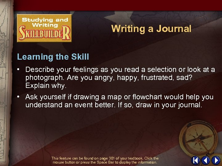 Writing a Journal Learning the Skill • Describe your feelings as you read a