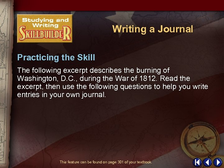 Writing a Journal Practicing the Skill The following excerpt describes the burning of Washington,