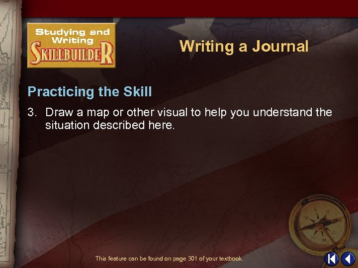 Writing a Journal Practicing the Skill 3. Draw a map or other visual to