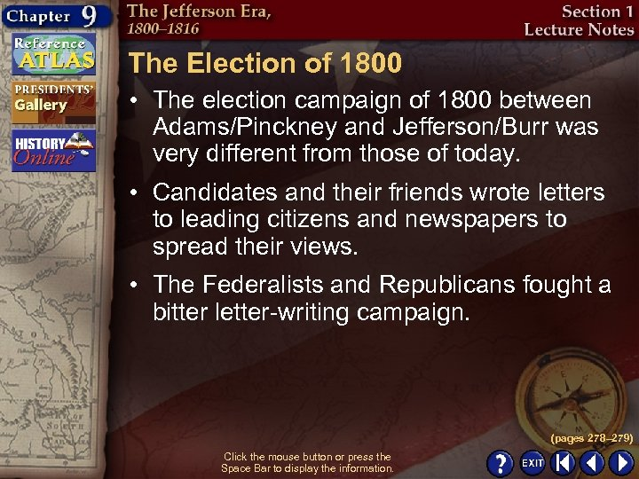 The Election of 1800 • The election campaign of 1800 between Adams/Pinckney and Jefferson/Burr