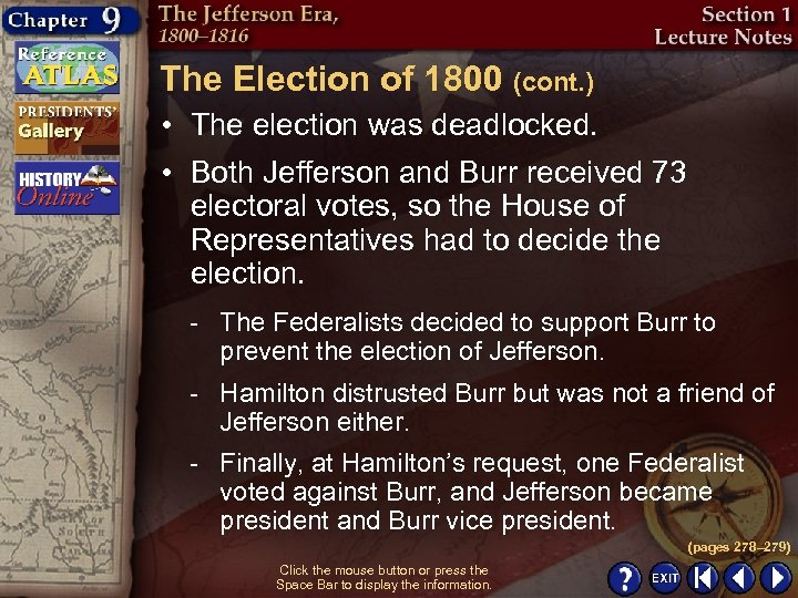 The Election of 1800 (cont. ) • The election was deadlocked. • Both Jefferson