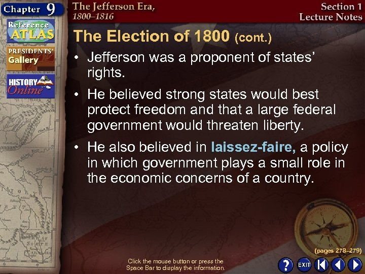 The Election of 1800 (cont. ) • Jefferson was a proponent of states' rights.