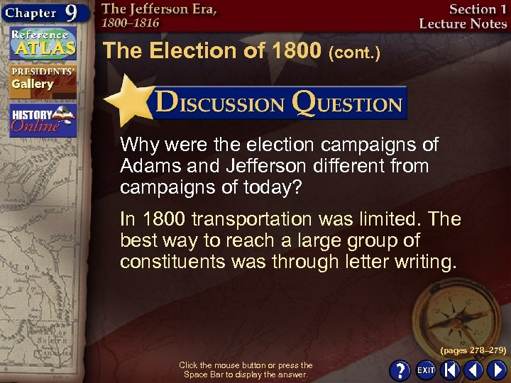 The Election of 1800 (cont. ) Why were the election campaigns of Adams and
