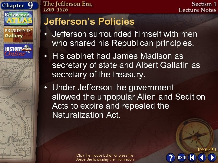 Jefferson's Policies • Jefferson surrounded himself with men who shared his Republican principles. •