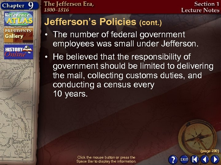 Jefferson's Policies (cont. ) • The number of federal government employees was small under