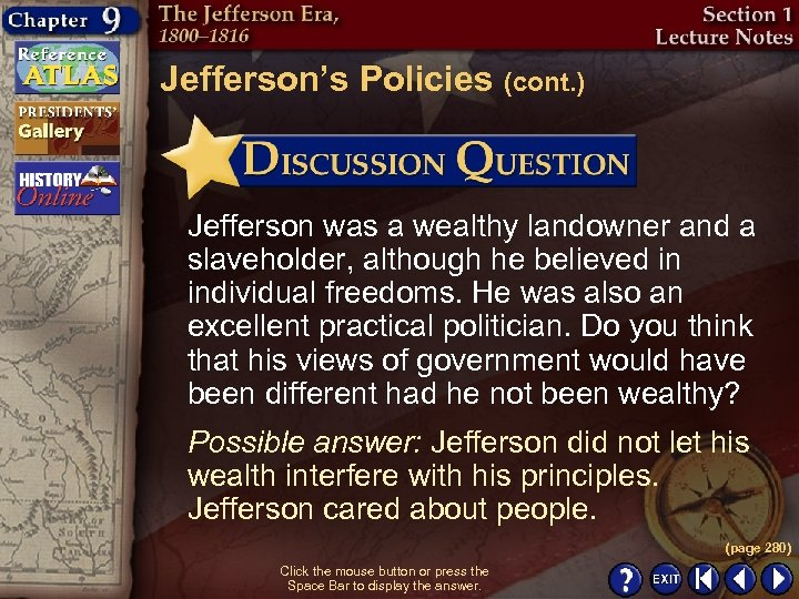 Jefferson's Policies (cont. ) Jefferson was a wealthy landowner and a slaveholder, although he