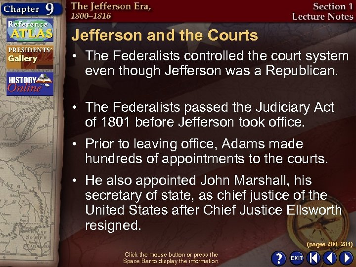 Jefferson and the Courts • The Federalists controlled the court system even though Jefferson