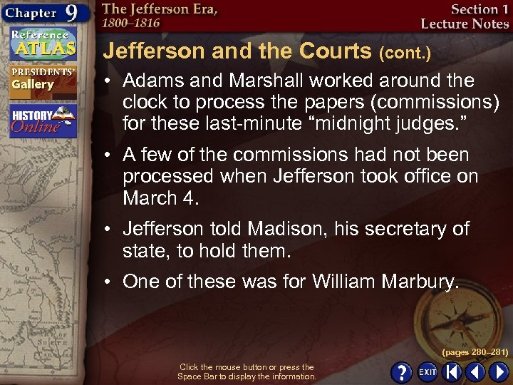 Jefferson and the Courts (cont. ) • Adams and Marshall worked around the clock