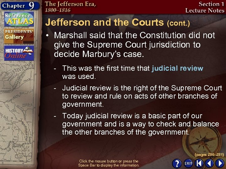 Jefferson and the Courts (cont. ) • Marshall said that the Constitution did not