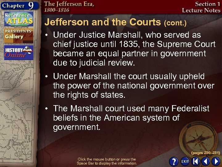 Jefferson and the Courts (cont. ) • Under Justice Marshall, who served as chief