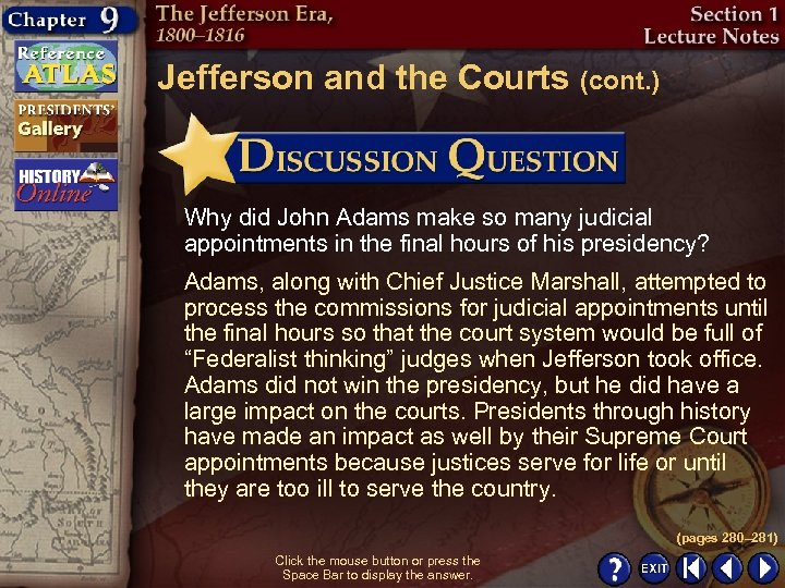 Jefferson and the Courts (cont. ) Why did John Adams make so many judicial