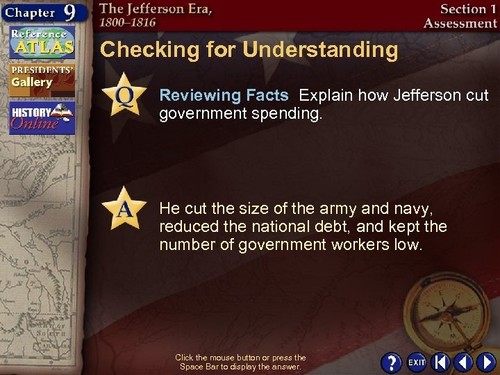 Checking for Understanding Reviewing Facts Explain how Jefferson cut government spending. He cut the