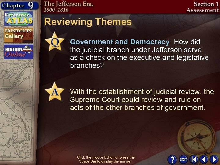 Reviewing Themes Government and Democracy How did the judicial branch under Jefferson serve as