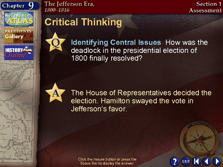Critical Thinking Identifying Central Issues How was the deadlock in the presidential election of